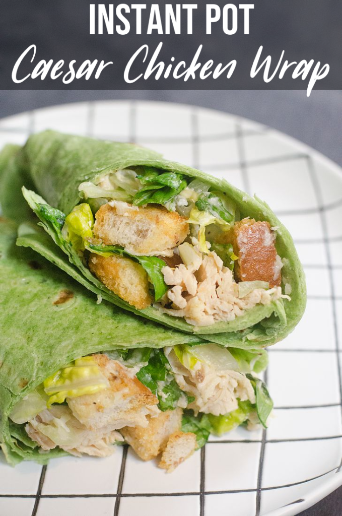 Instant Pot Caesar Chicken Wrap